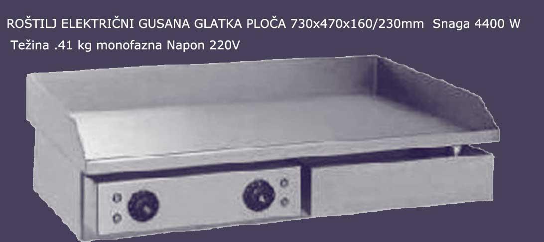 ROŠTILJ EL.GLATKA TUČANA PLOČA-DIM.730X470X160/230 MM,SNAGA 4400 W,MONOFAZNI NAPON 220V,TEŽINA 41KG.