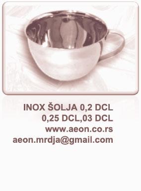 INOX ŠOLJA  ZA ČAJ,B.KAFU,SUPU-0,2 DCL;0,25 DCL;0,30 DCL